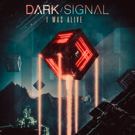 """Dark Signal Release Official Lyric Video for """"I Was Alive"""